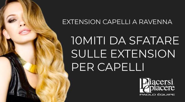 10 miti da sfatare sulle extensions per capelli 53445fee5746